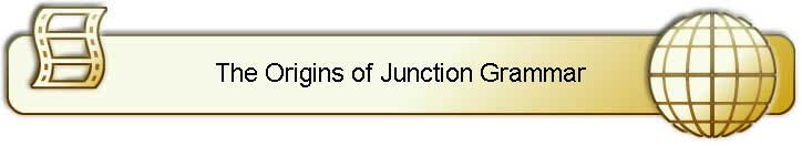 The Origins of Junction Grammar